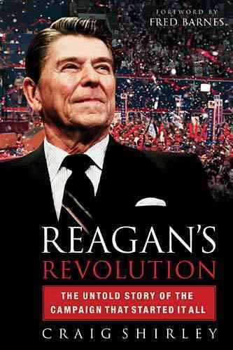 Reagan's Revolution By Shirley, Craig
